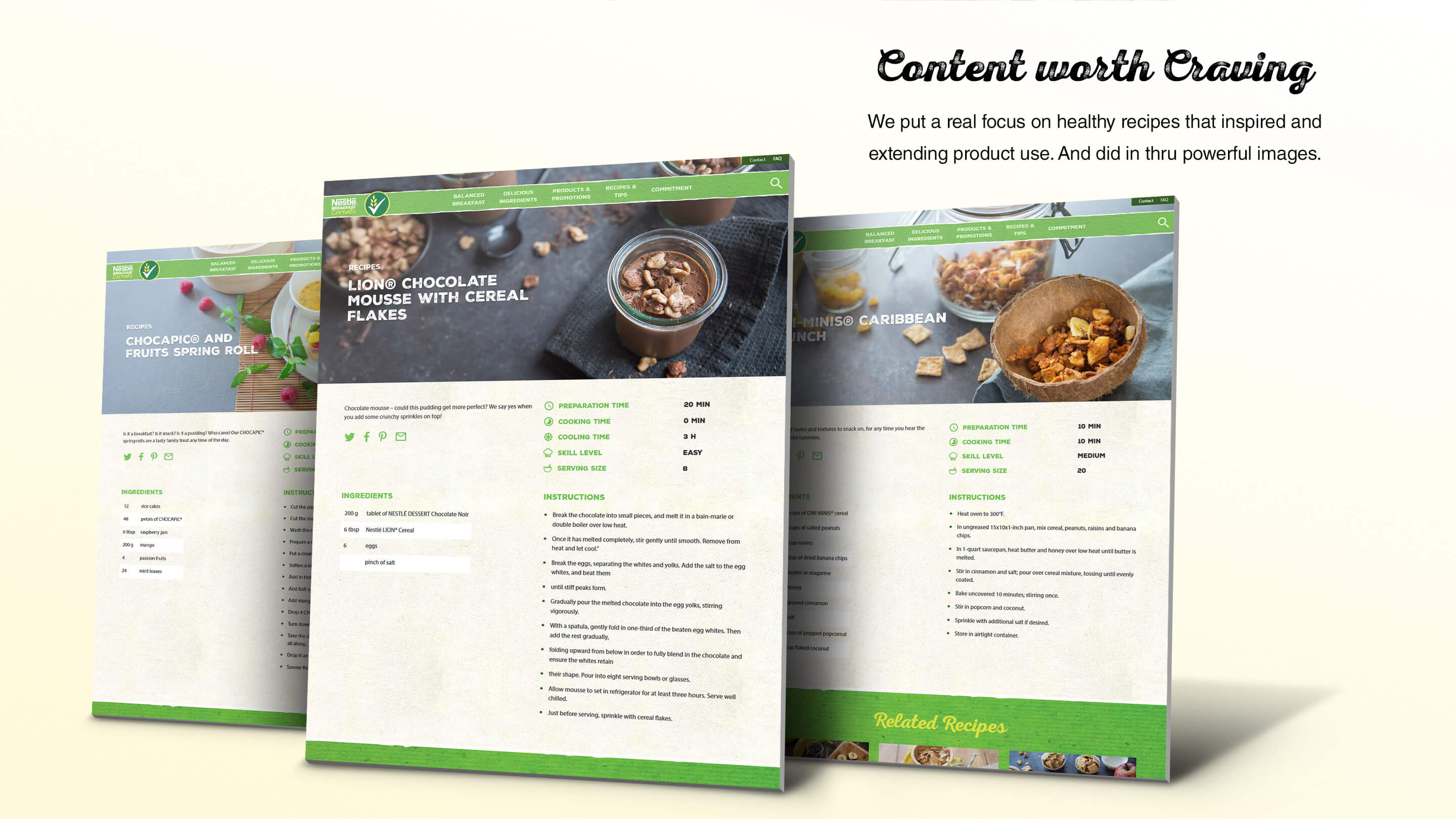 Nestlé: Global Cereals Website is a global web platform for more than 60 countries that lets people find health, nutrition, recipes and information about their favourite breakfast cereals. I was responsible for the design of this site and had a team of four ux service designers working with me.